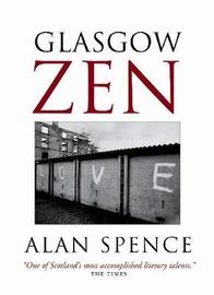 Glasgow Zen by Alan Spence image
