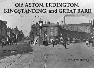 Old Aston, Erdington, Kingstanding and Great Barr by Eric Armstrong