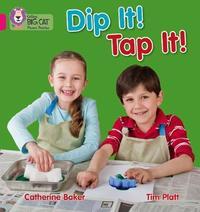 Dip It! Tap It! by Catherine Baker