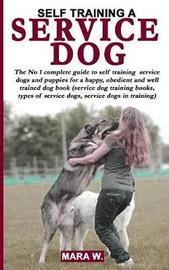 Self Training a Service Dog by Mara Williams