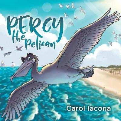 Percy the Pelican by Carol Iacona