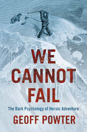 We Cannot Fail by Geoff Powter
