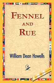 Fennel and Rue by William Dean Howells