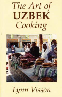 The Art of Uzbek Cooking by Lynn Visson image