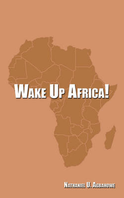 Wake Up Africa! by Nathaniel U. Agbahowe image