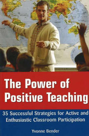 The Power of Positive Teaching by Yvonne Bender image