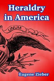 Heraldry in America by Eugene Zieber image