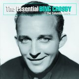The Essential Bing Crosby by Bing Crosby