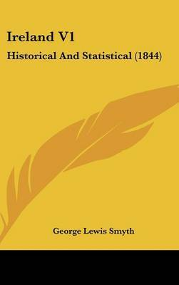 Ireland V1: Historical And Statistical (1844) by George Lewis Smyth image