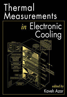 Thermal Measurements in Electronic Cooling by Kaveh Azar