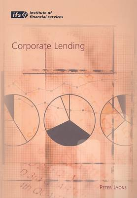 Corporate Lending by Peter Lyons