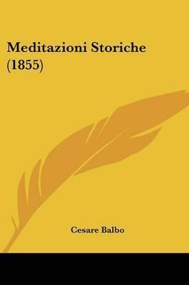 Meditazioni Storiche (1855) by Cesare Balbo