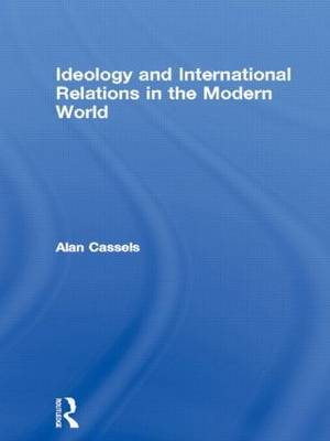 Ideology and International Relations in the Modern World by Alan Cassels image