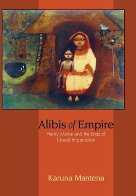 Alibis of Empire by Karuna Mantena image
