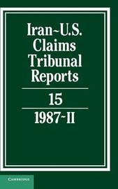 Iran-US Claims Tribunal Reports: Volume 15