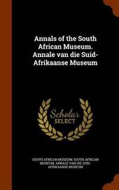 Annals of the South African Museum. Annale Van Die Suid-Afrikaanse Museum