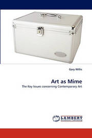 Art as Mime by Gary Willis