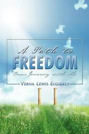 A Path to Freedom by Verna Elgidely