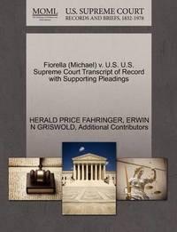 Fiorella (Michael) V. U.S. U.S. Supreme Court Transcript of Record with Supporting Pleadings by Herald Price Fahringer