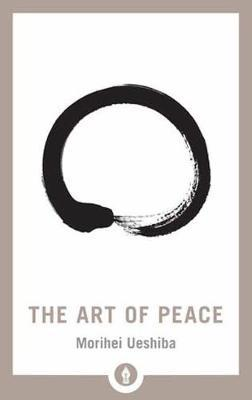 The Art Of Peace by Morihei Ueshiba image