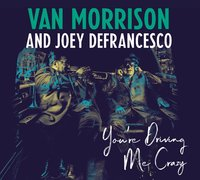You're Driving Me Crazy by Van Morrison