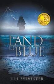 The Land of Blue by Jill Sylvester