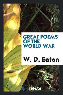 Great Poems of the World War by W. D. Eaton image