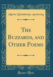 The Buzzards, and Other Poems (Classic Reprint) by Martin Donisthorpe Armstrong image