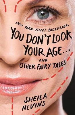 You Don't Look Your Age...and Other Fairy Tales by Sheila Nevins image