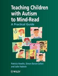Teaching Children with Autism to Mind-Read by Patricia Howlin