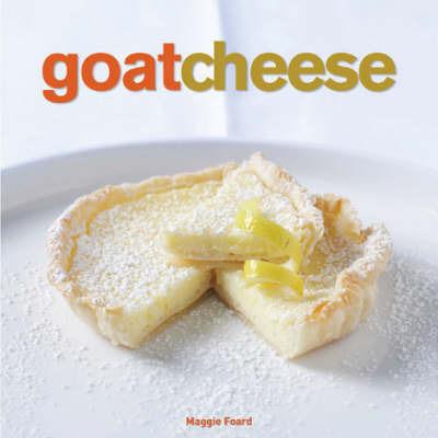 Goat Cheese by Maggie Foard