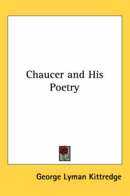 Chaucer and His Poetry by George Lyman Kittredge
