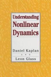 Understanding Nonlinear Dynamics by Daniel Kaplan
