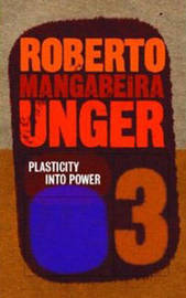 Plasticity into Power by Roberto Mangabeira Unger image