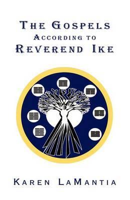 The Gospels According to Reverend Ike by Karen Lamantia image