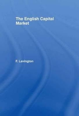 The English Capital Market by Frederick Lavington image