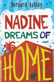 Nadine Dreams of Home by Bernard Ashley