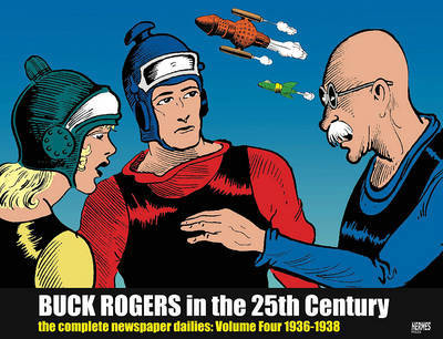 Buck Rogers In The 25th Century: The Complete Newspaper Dailies Volume 4 by John F. Dille