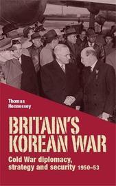 Britain'S Korean War by Thomas Hennessey