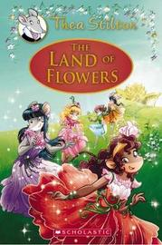 Thea Stilton Special Edition #6: Land of Flowers by Thea Stilton