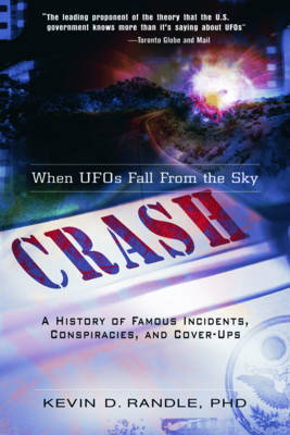 Crash: When UFO's Fall from the Sky by Kevin D. Randle image