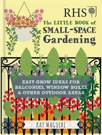 RHS Little Book of Small-Space Gardening by Kay Maguire