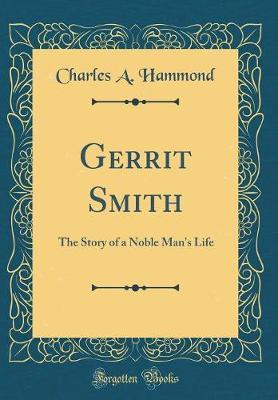 Gerrit Smith by Charles a Hammond