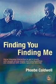 Finding You Finding Me: Using Intensive Interaction to Get in Touch with People Whose Severe Learning Disabilities are Combined with Autistic Spectrum Disorder by Phoebe Caldwell image