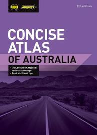 Concise Atlas of Australia 6th ed by UBD / Gregory's