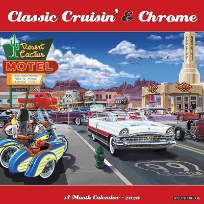 Classic Cruisin' & Chrome 2020 Wall Calendar by Willow Creek Press