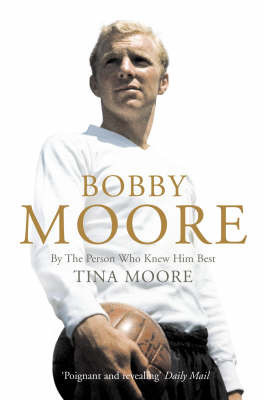 Bobby Moore by Tina Moore
