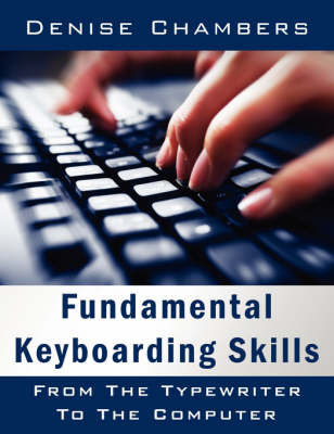 Fundamental Keyboarding Skills by Denise Chambers
