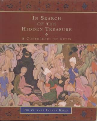 In Search of the Hidden Treasure by Vilayat Inayat Khan