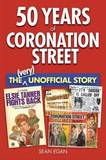 50 Years of Coronation Street: The (Very) Unofficial Story by Sean Egan